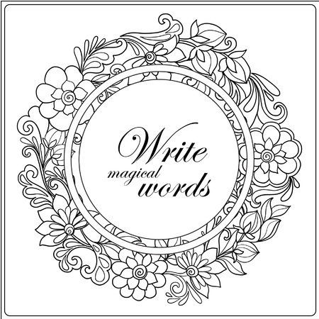 Coloring book for adult and older children. Coloring page with decorative floral frame  and space for text. Outline hand drawn. Vector illustration.