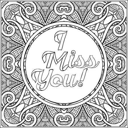 i miss you: I miss you lettering. Coloring page with message on vintage pattern background.  Adult coloring book. Outline drawing. Vector illustration.