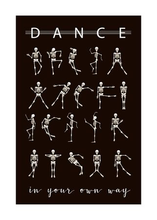 Dancing Skeletons with slogan.  Good for print on T-shirts, bags, covers.  Vector illustration.