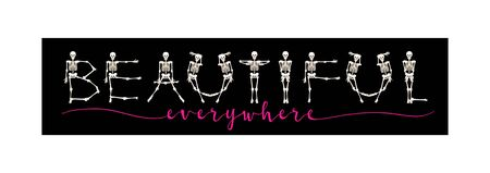 Dancing Skeletons with beautiful slogan.  Good for print on T-shirts, bags, covers.  Vector illustration.