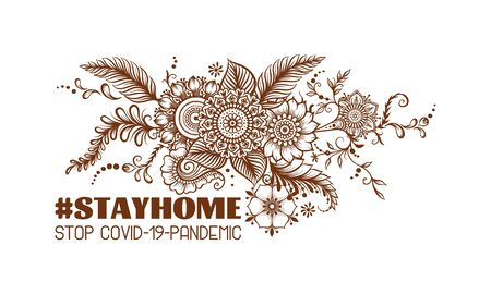 Slogan, hashtag stay home Stop COVID-19-pandemic sign with eastern ethnic style compositions, mehendi, traditional indian henna floral ornament. Vector illustration. Isolated on white background 向量圖像