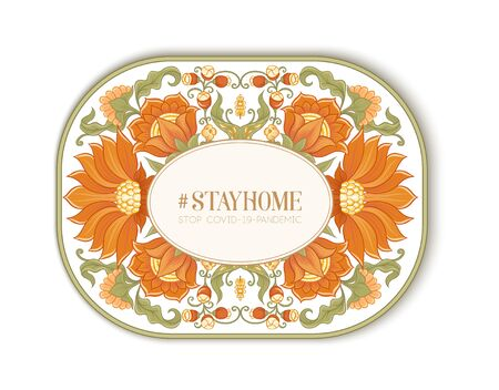 Slogan, hashtag stay home Stop COVID-19-pandemic sign with tradition mughal motif, fantasy flowers in retro, vintage style. Vector illustration. Isolated on white background..