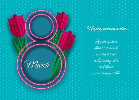 Happy womens day. Postcard for March 8. Neon number 8, red tulips in paper style. You can write a wish, poems. Modern design, minimalism, fashionable turquoise color and pink number 8 are perfectly combined. You can use it as a greeting card with wishes, as a background for a screen saver on your desktop.