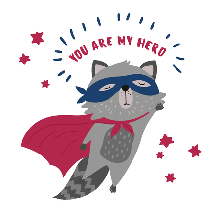 Cute raccoon in superhero costume. You are my hero text. Animal with extraordinary flying abilities wear mask of a hero and purple cloak. Flat vector illustration. Vettoriali