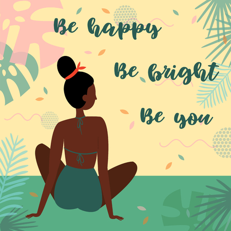 Be happy. Be bright, be you lettering text. Black african woman on vacation, sitting in swimsuit on the beach in admiring the view. Card for inspiration. Vector flat cartoon, tropical background Illustration