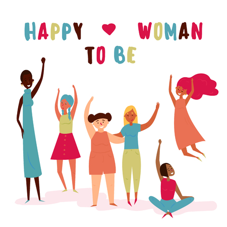 Happy to be woman. Be yourself feminine concept. Group of diverse, different women, black, asian and white. Woman empowerment and girl power. Vector cartoon illustration for banners and postcards Ilustração