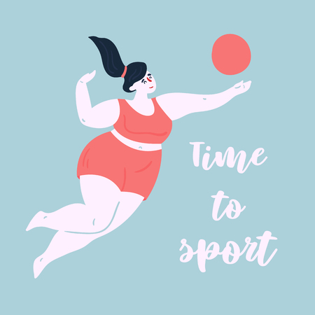Time to sport. Body positive volleyball player. Young lady woman exercising using valley ball. Inspirational text. Slightly fat and overweight girl is doing gym sports. Vector flat Ilustração