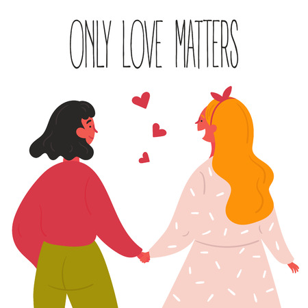 Lgbt lesbian women couple. Two girl lovers are holding their hands. Only love matters text and hearts. Make love  concept. Happy smiling homosexual people enjoy togetherness. Flat vector style Ilustração