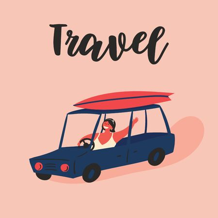 A cheerful girl travels in a car with a surfboard on the roof of a blue car.Time to travel, this is fun.Summer trip during the holidays.Vector Illustration with text Travel,lettering, postcard,poster.