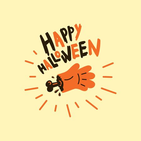 Greeting card with zombie hand with bone.Halloween party invitations with handwritten calligraphy.Happy Halloween text.Flat design.Vector.Poster or sticker Ilustração