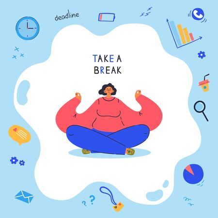 Young woman sits in an asana around the different items from her routine.Take a break lettering.The lotus position poster.Cartoon character isolated on white background.Flat color vector illustration. Ilustração