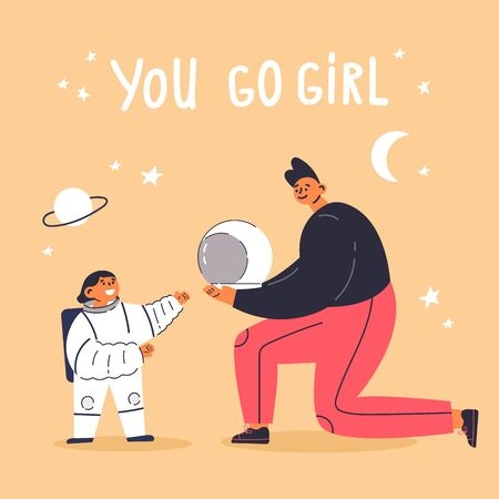 Feminism concept.Motivation.little girl dreams of being a astronaut, father supports her.You go girl text.Feminine and feminism ideas,woman empowerment.Cartoon characters.Colorful vector illustration.