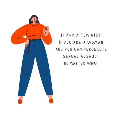 Confident woman say no to sexual assault.Women have rights.Thank a feminist poster with lettering.Feminism concept.Flat cartoon character isolated on white background.Colorful vector illustration.