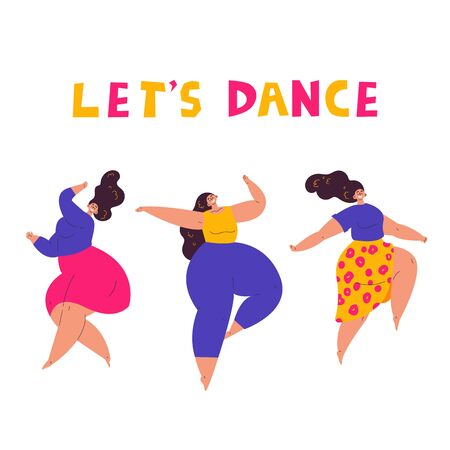 Group of happy plus size women dancing together.Lets dance lettering.Body love lifestyle.Body positive concept.Flat character on white background.Colorful vector illustration