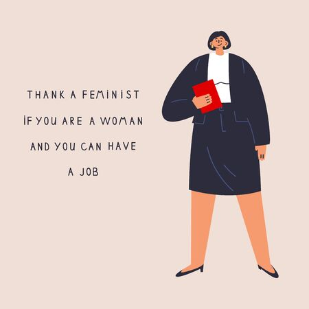Confident businesswoman happy she can have a good job.Thank a feminist poster with lettering.Feminism concept.Flat cartoon character isolated on white background.Colorful vector illustration. Illustration