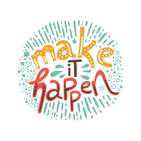 Make it happen hand drawn lettering. Illustration