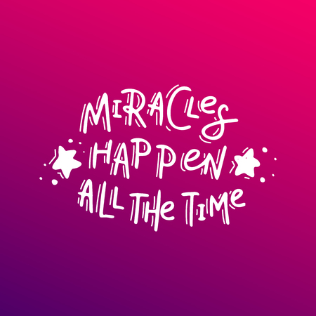 Miracles happen all the time. Hand drawn lettering Çizim