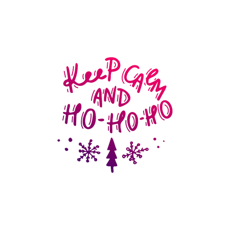 Keep calm and Ho-Ho-Ho. Hand drawn lettering Illustration