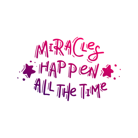 Miracles happen all the time. Hand drawn lettering Stock Photo