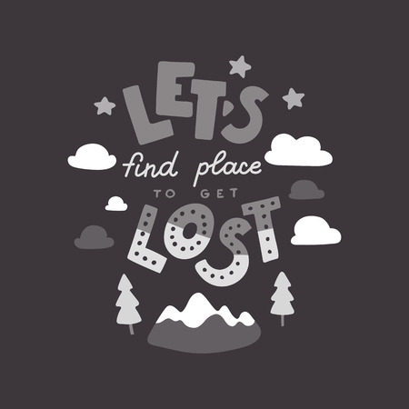 Lets find a place to get lost. Hand drawn lettering quote Vettoriali
