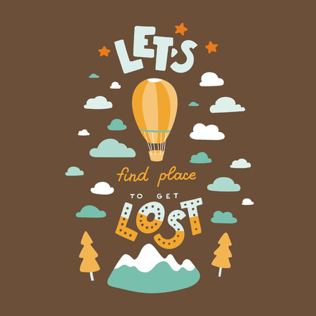 Lets find place to get lost. Hand drawn lettering quote. Stock vector