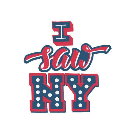 J'ai vu New York. J'aime New-York. Conception de lettrage à la main pour l'impression et la broderie de t-shirts