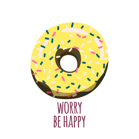 Donut worry be happy. Cute print for tshirt, card etc. with donut