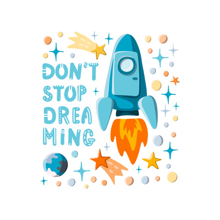 Dont stop dreaming. Hand written lettering and hand drawn cartoon style rocket, stars and planets motivational illustration. Space background. Stock vector