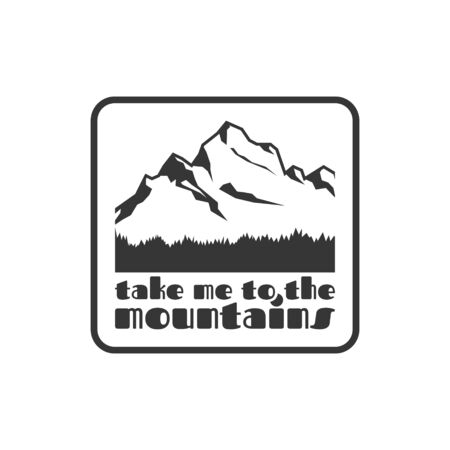 Take me to the mountains. Vintage typographic logo, stamp or label, pin or sign, t-shirt design etc.