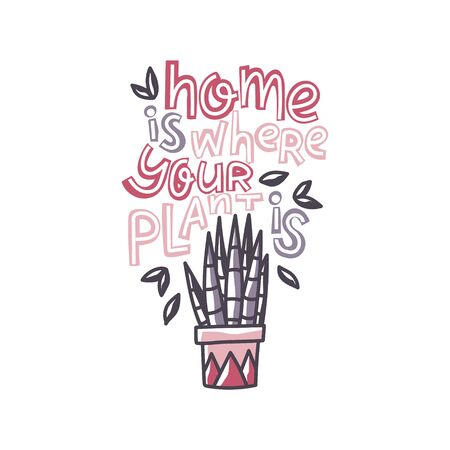 Home is where your plant is. Hand drawn papercur style Illustration of house plant sansevieria isolated on white background. Print for t-shirt or poster