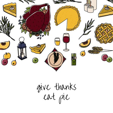Give thanks eat pie doodle style hand drawn Thanksgiving Day concept with turkey and pumpkin, apple pie and wine etc. for card, mug, poster, t-shirts etc. Cartoon illustration.
