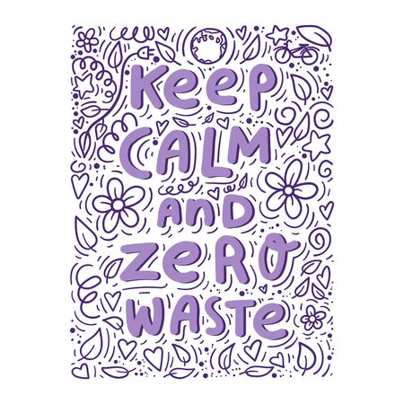 Keep calm and zero waste hand lettering. Floral doodles hand drawn background. Concept for poster, banner, cards. Stock vector