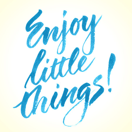Enjoy Little Things. Inspirational quote. Illustration