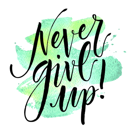 Never Give Up. Hand drawn inspirational quote. Illustration
