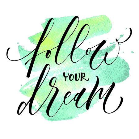 Follow Your Dream. Inspirational quote