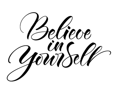 Believe In Yourself lettering vector illustration.