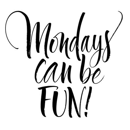 Mondays Can Be Fun Lettering Reklamní fotografie