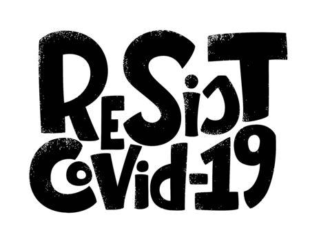 Resist COVID-19 lettering. People activity popular during coronavirus quarantine. Phrase for COVID-19 spread prevention. Template for banner, card, poster, t-shirt, social media hashtag, web design