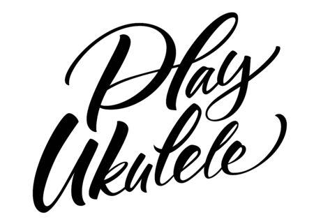 Play Ukulele hashtag lettering