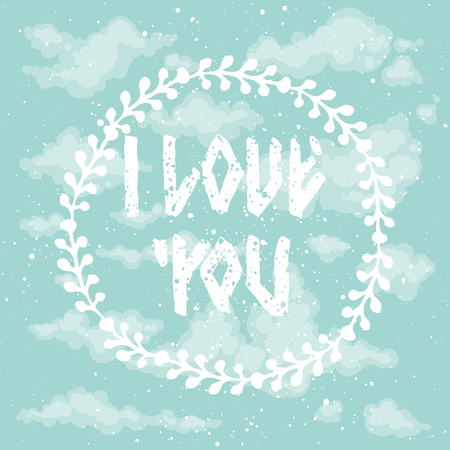 heaven: I love you. Runic style lettering quote with floral wreath on heaven background with clouds. Illustration