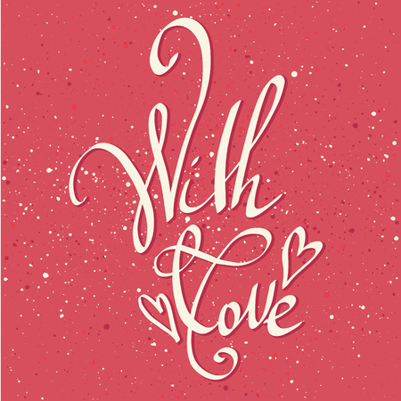 With love greeting card. Happy Valentines Day lettering quote. Calligraphy inscription.