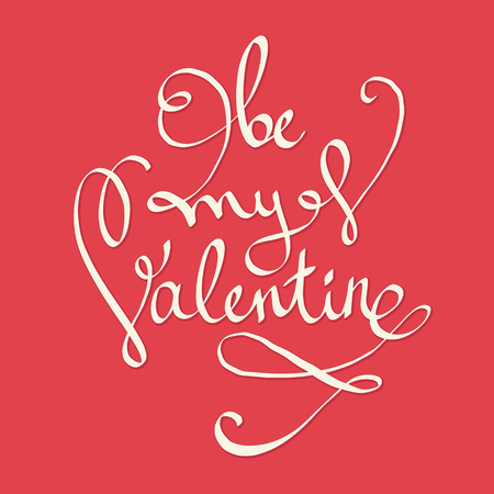 Be my Valentine text. Valentines day lettering greeting card or poster. Hand drawn inscription. Brushscript holiday quote.