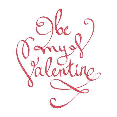 내 발렌타인 텍스트 되세요. 발렌타인 문자 인사말 카드 또는 포스터. 손으로 그려진 된 비문입니다. Brushscript 휴일 견적. 일러스트