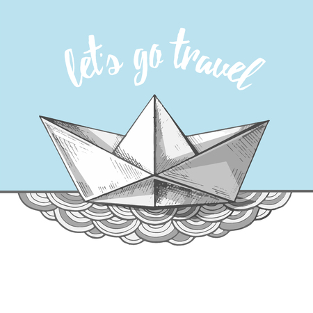 Cute handsketched paper ship on the waves, vector illustration. Art print with a bot on the sea. Ocean calling. Lets go travel.