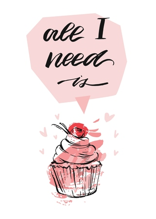 Hand drawn vector abstract textured St.Valentines day greeting card with cupcake,hearts and handwritten modern ink phase all I need is in pink pastel colors isolated on white background Illustration