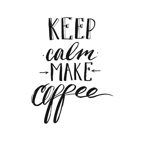 Hand made vector modern ink handwritten calligraphy phase Keep Calm Make Coffee with arrows isolated on white background.Design for print,coffee shop,business,decoration,fashion fabric,poster,print.