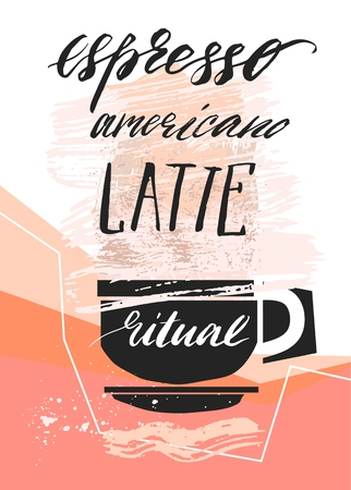 Hand made vector abstract textured illustration of coffee cup and handwritten calligraphy phase Espresso,americano,latte ritual .Design for shops,web,business,decoration.Unique coffee business design