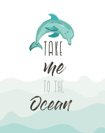 Hand drawn vector abstract cute summer time illustration poster with dolphin and modern calligraphy quote Take me to the Ocean isolated on blue ocean waves background