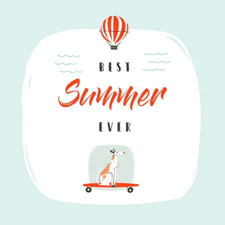 Hand drawn vector abstract summer time fun illustration with cute dog skating on long board,hot air balloon and modern typography phase Best Summer ever isolated on white background.