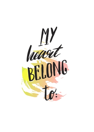 My heart belongs to you text .Romantic background. Postcard Valentine s Day. Vector illustration
